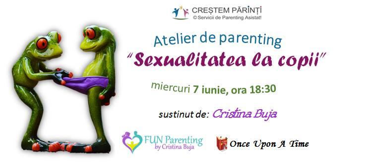 """Atelier pentru parinti """"Sexualitatea la copii""""1"""