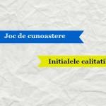 """Joc de cunoastere – """"Initialele calitatilor"""""""