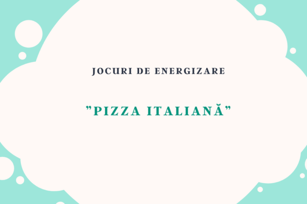"""Joc de energizare – """"Pizza italiană"""""""