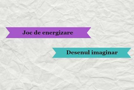 Joc de energizare - desenul imaginar