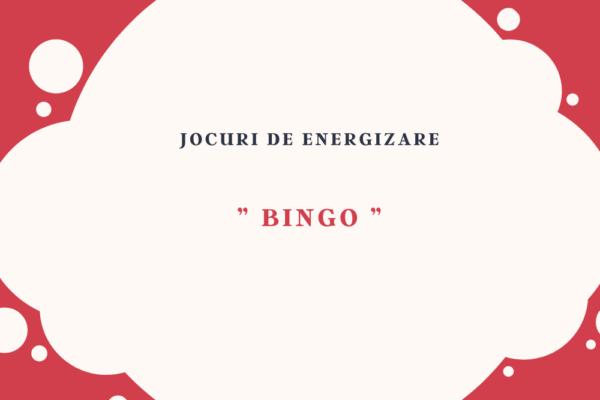 "Joc de energizare – "" BINGO """