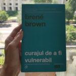 """Curajul de a fi vulnerabil"" – Brene Brown  De citit"