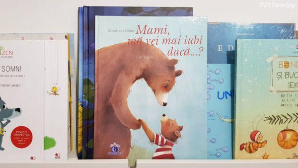 """Cărți pentru copii – """"Mami, mă vei mai iubi dacă …?"""""""