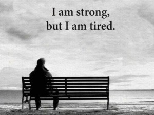 Tired of having to be strong