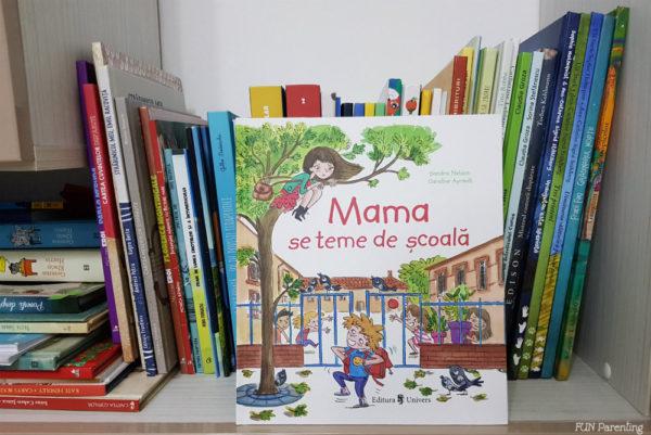 """Cărți pentru copii – """"Mama se teme de școală"""""""