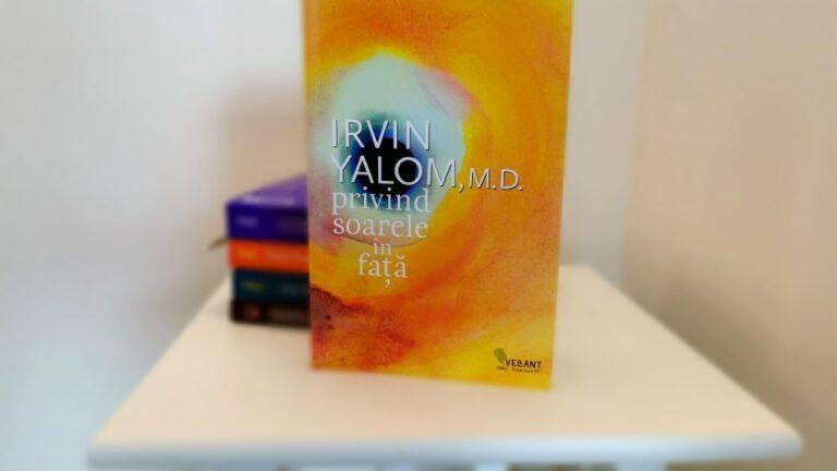 Privind soarele în față - Irvin Yalom